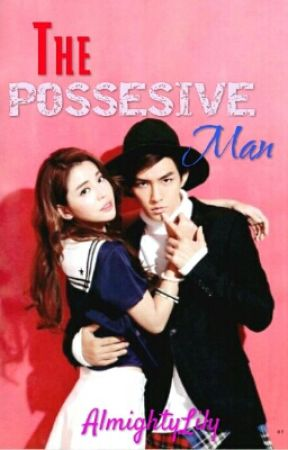 The Possessive Man by AlmightyLily