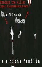 Eu a filha do Slender e a minha familia by Mandara-The-Killer