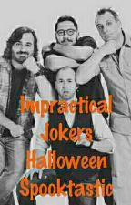 Impractical Jokers: Halloween Spooktastic by DevontaMosley