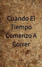 Cuando El Tiempo Comenzo A Correr by Faqo95