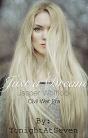Just a Dream (Jasper Whitlock. Civil War era) by TonightAtSeven