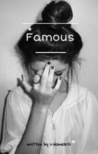 Famous by x-nameless