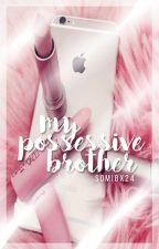 fxxxmate;; my possessive brother ➸ jungkook smut «fxm originals» by xxfckai88