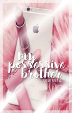 [R18+] FXM;; My Possessive Brother ➸ jjk by somi8x24