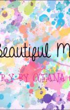 beautiful mess by gypsysoul23