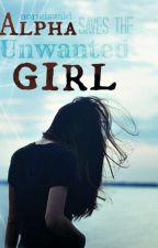 Alpha Saves The Unwanted Girl by seaweediswild