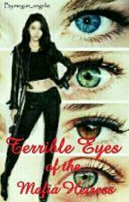 Terrible Eyes Of The Mafia Heiress by Meggie_chuci