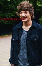~It's Gotta Be Lou~(A Louis Tomlinson Fanfiction) by restless_writers