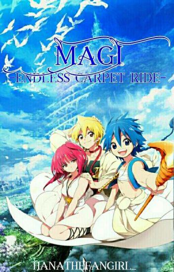 Magi - Endless Carpet Ride || Magi Fanfiction (on hold)