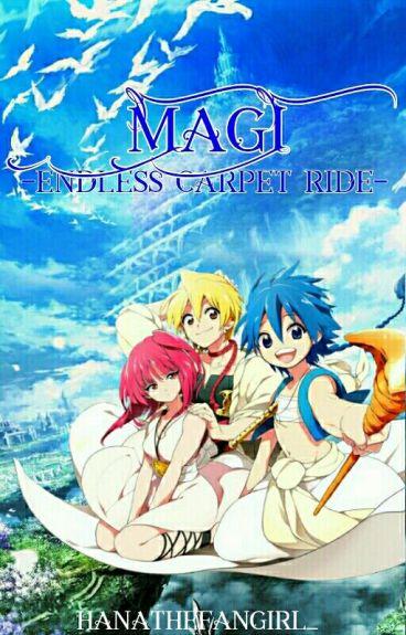 Magi - Endless Carpet Ride    Magi Fanfiction (on hold)