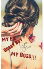My Ex Bossy Boy, My Boss by goldroseblack