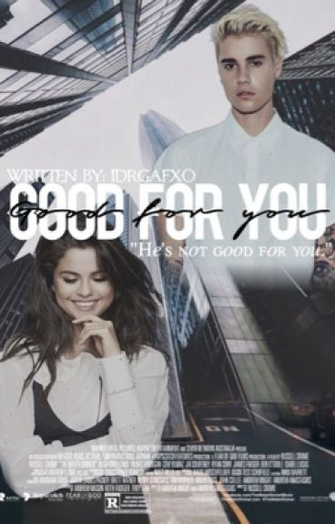 Good For You {Jelena FanFiction}