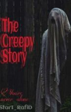 The Creepy Story by Star1_RafiD
