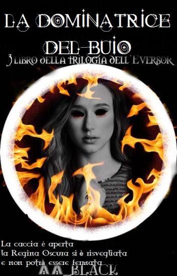 La Dominatrice del Buio||The Eversor Trilogy||