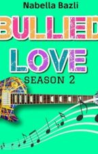 Bullied Love 2 by nabella_bazli