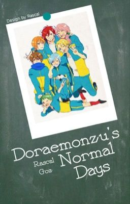 Đọc truyện [DRZ fanfic] Doraemonzu normal days