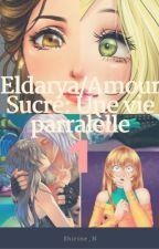 Eldarya/Amour Sucré: Une vie parallèle by Shirine_n