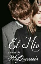 El Mío ( You Are Mine) [[COMPLETED]] by MelQueeeeeen