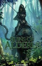 Ruins of Alderus~Book 1 of The Eternals of Drasenia  by FrostyTheRaven