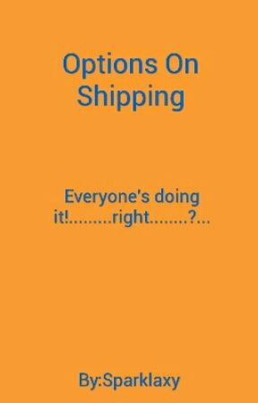 Options On Shipping by Sparklaxy