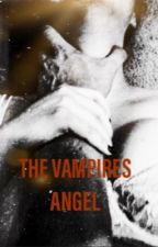 The Vampires Angel by WagOneM8