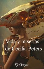 Vida y miserias de Cecilia Peters by TyGwyn