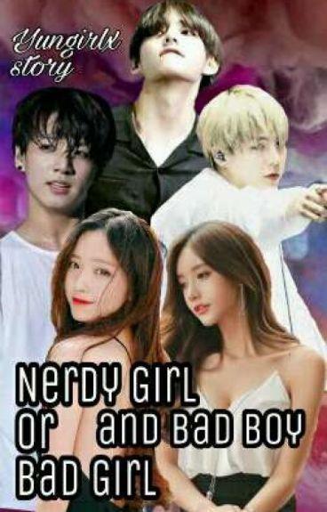 [NC+21]Nerdy Girl or BadGirl and BadBoy