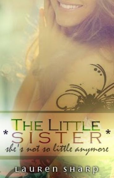 The Little Sister. by safertohateher