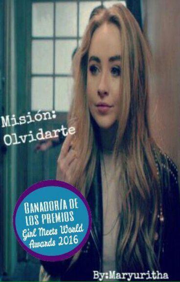 Mision:Olvidarte -Joshaya  #GirlMeetsWorldAwards