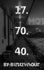 17. 70. 40. by Btru2whoUr