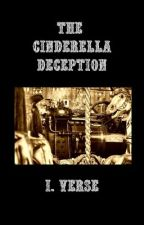 The Cinderella Deception by ImpotentVerse