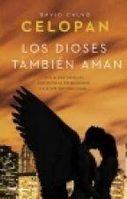 Los Dioses Tambien Aman - Celopan by valuyei