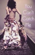 You Can't Catch Me by _Damn_Girl