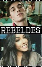 REBELDES' (PART 1) by heyxitsxandrea