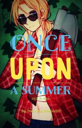 Once Upon a Summer [2p Canada x Reader] [Completed] by TheCrazyLittleGirl20
