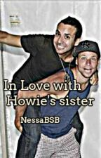 In love with Howie's Sister*Brian Littrell Fanfic* Complete by NessaBSB