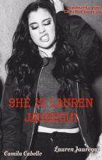 She is Lauren Jauregui  - Camren by CabelloLJauregui