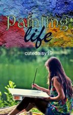 Painting life by cutedaisy19