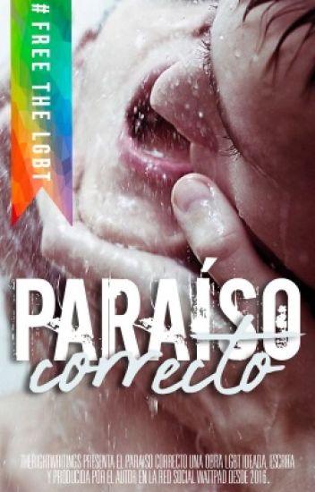 El Paraíso Correcto (#GAY) (EN EDICIÓN 2018)