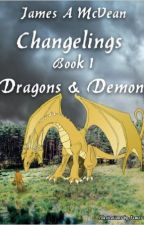 Changelings Book1 Dragons & Demons by JamesAMcVean