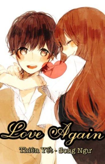 [Thiên Yết - Song Ngư] Love Again