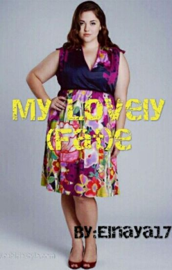 My Lovely (Fat)e