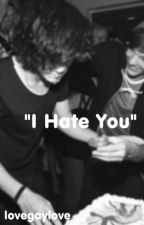 """I Hate You"" (Louis + Harry) by lovegaylove"