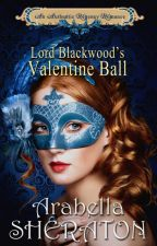 Lord Blackwood's Valentine Ball by ArabellaSheraton1