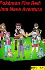 Pokemon fire Red:uma Nova Aventura by luan215