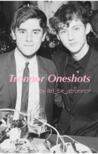 Tronnor Oneshots by itd_be_atronnor