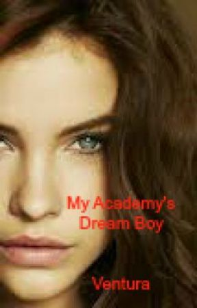 My Academy's Dream Boy by Venturaa