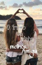 O Irmão Da Minha Melhor Amiga by Andressa_r67