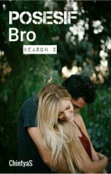 Posesif Bro! Season 2!