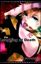 Laughing at Death by karineprincess